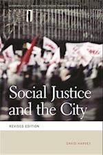 Social Justice and the City (Geographies of Justice and Social Transformation (Paperback), nr. 1)