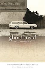 Ghostbread (Association of Writers And Writing Programs Award for Creative Nonfiction)