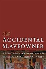 The Accidental Slaveowner