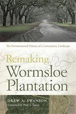 The Remaking Wormsloe Plantation (Environmental History And the American South)