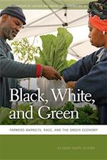 Black, White, and Green (Geographies of Justice and Social Transformation (Hardcover), nr. 13)