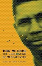 Turn Me Loose