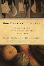 Hog Meat and Hoecake (Southern Foodways Alliance Studies in Culture People and P)
