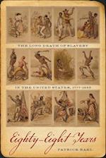 Eighty-Eight Years (Race in the Atlantic World, 1700-1900)