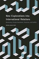New Explorations Into International Relations (Studies in Security and International Affairs)
