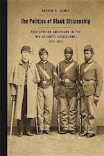 The Politics of Black Citizenship (Race in the Atlantic World, 1700-1900)