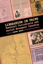 Liberation in Print (Since 1970: Histories of Contemporary America)