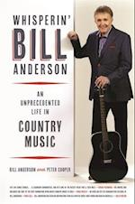 Whisperin' Bill Anderson (Music of the American South)
