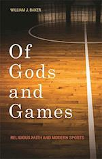Of Gods and Games (George H. Shriver Lecture Series in Religion in American History)