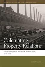 Calculating Property Relations (Geographies of Justice and Social Transformation, nr. 29)