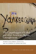 The Carpetbaggers of Kabul and Other American-Afghan Entanglements (Geographies of Justice and Social Transformation, nr. 31)