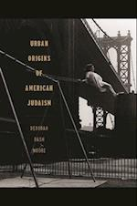 Urban Origins of American Judaism (George H. Shriver Lecture Series in Religion in American History)