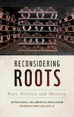 Reconsidering Roots (Since 1970: Histories of Contemporary America)