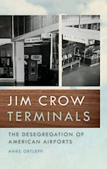 Jim Crow Terminals (Politics And Culture in the Twentieth-Century South)