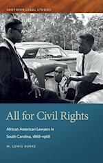 All for Civil Rights: African American Lawyers in South Carolina, 1868-1968