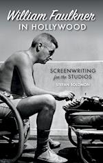 William Faulkner in Hollywood (The South on Screen)