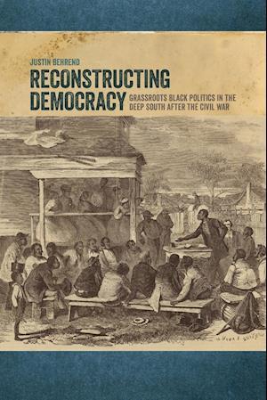Bog, paperback Reconstructing Democracy af Justin Behrend