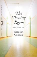 The Viewing Room (The Flannery O'Connor Award for Short Fiction, nr. 82)