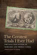 The Greatest Trials I Ever Had (New Perspectives on the Civil War Era)