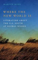 Where the New World Is (The New Southern Studies)