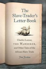 The Slave-Trader's Letter-Book (Uncivil Wars)