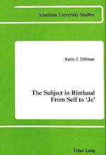 The Subject in Rimbaud (American University Studies, nr. 23)