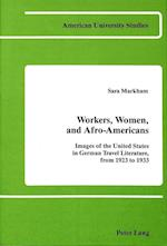 Workers, Women, and Afro-Americans (American University Studies Series I Germanic Languages an)