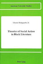 Theories of Social Action in Black Literature (American University Studies, nr. 2)