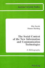 The Social Context of the New Information and Communication Technologies (American University Studies Series XV Communications)