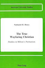 The True Wayfaring Christian (American University Studies, nr. 53)