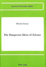 The Dangerous Ideas of Science (American University Studies, nr. 48)
