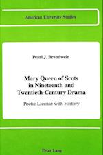 Mary Queen of Scots in Nineteenth and Twentieth-Century Drama (American University Studies, nr. 13)