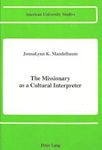 The Missionary as a Cultural Interpreter (American University Studies, nr. 46)