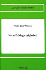Nerval's Magic Alphabet (American University Studies, nr. 102)