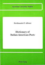 Dictionary of Italian-American Poets (American University Studies, nr. 112)