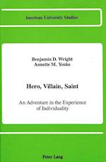 Hero, Villain, Saint (American University Studies, nr. 82)