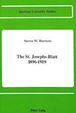 The St. Josephs-Blatt 1896-1919 (American University Studies, nr. 78)
