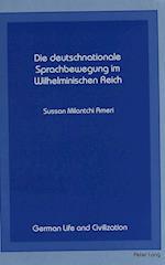 Die Deutschnationale Sprachbewegung Im Wilhelminischen Reich (German Life and Civilization, nr. 5)