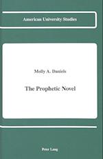 The Prophetic Novel (American University Studies, nr. 116)