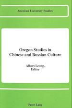 Oregon Studies in Chinese and Russian Culture (American University Studies Series XII Slavic Languages an)