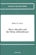 Marx, Morality and the Virtue of Beneficence (American University Studies, nr. 115)