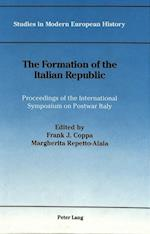 The Formation of the Italian Republic (American University Studies, nr. 5)