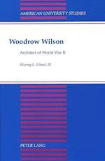 Woodrow Wilson (American University Studies, nr. 113)