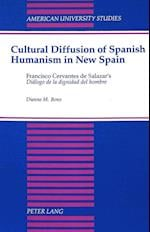 Cultural Diffusion of Spanish Humanism in New Spain (American University Studies, nr. 174)