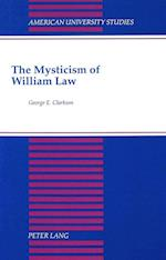 The Mysticism of William Law (American University Studies, nr. 124)