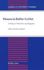Women in Robbe-Grillet (American University Studies, nr. 177)