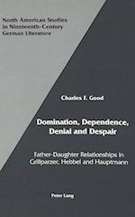 Domination, Dependence, Denial and Despair (North American Studies in Nineteenth Century German Literatu, nr. 12)