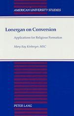 Lonergan on Conversion (American University Studies, nr. 124)