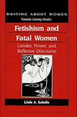 Fetishism and Fatal Women (American University Studies, nr. 4)