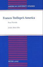 Frances Trollope's America (American University Studies, nr. 145)